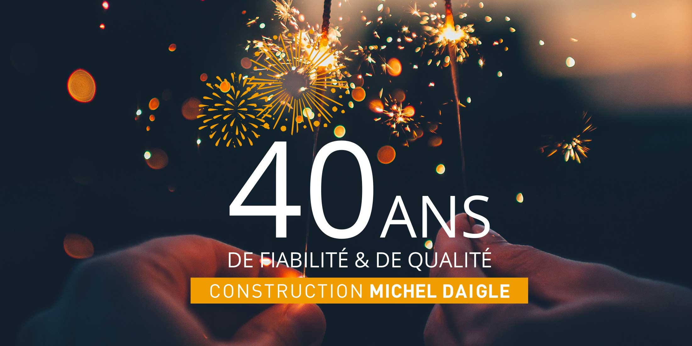 40 ans Construction Michel Daigle
